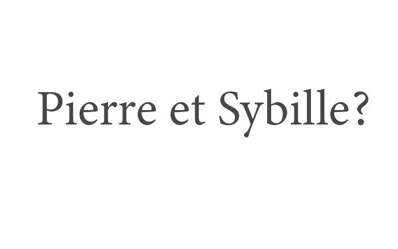 Pierre et Sybille?