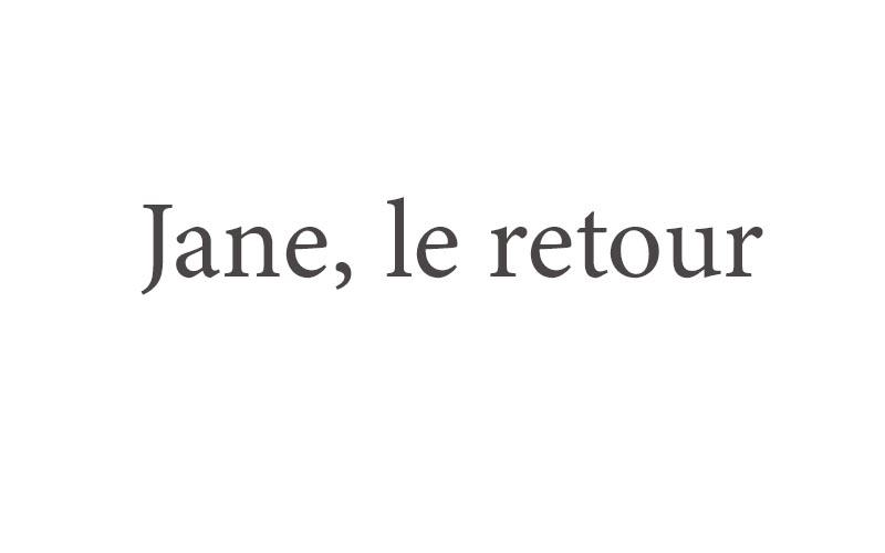 Jane, le retour